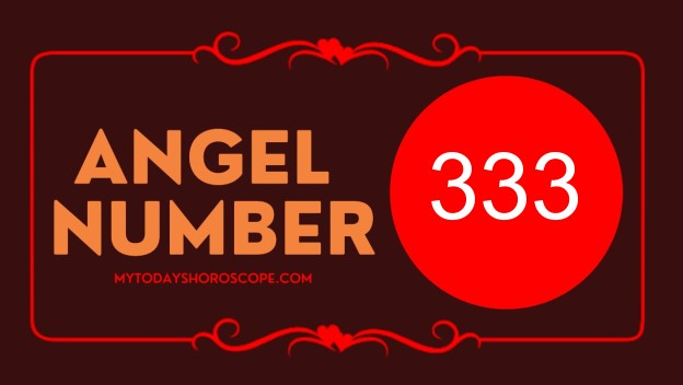 Angel Number 333 – What does it mean?
